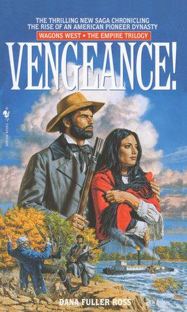 Vengeance! by Dana Fuller Ross