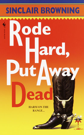 Rode Hard, Put Away Dead by Sinclair Browning