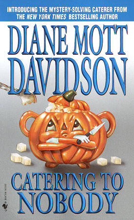 Catering to Nobody by Diane Mott Davidson