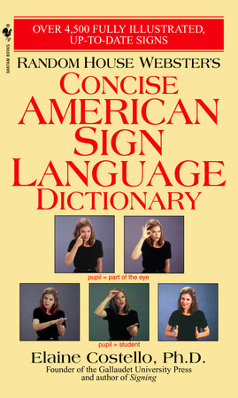 Random House Webster's Concise American Sign Language Dictionary by Elaine Costello, Ph.D.