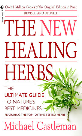The New Healing Herbs by Michael Castleman