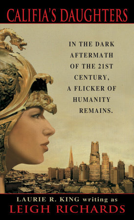 Califia's Daughters by Leigh Richards and Laurie R. King