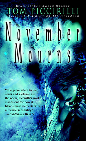 November Mourns by Tom Piccirilli