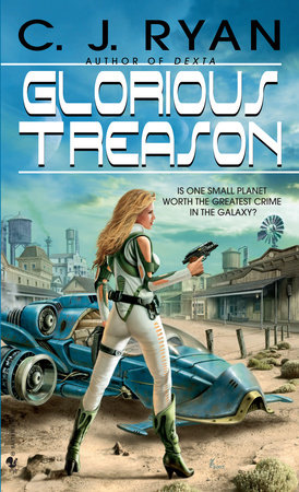 Glorious Treason by C.J. Ryan