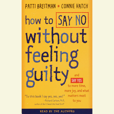 How to Say No Without Feeling Guilty by Patti Breitman and Connie Hatch