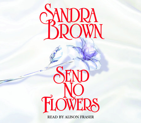 Send No Flowers by Sandra Brown