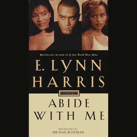 Abide with Me by E. Lynn Harris