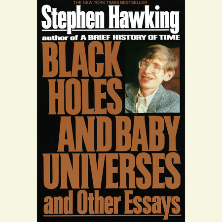 Black Holes and Baby Universes by Stephen Hawking