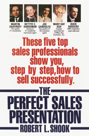 The Perfect Sales Presentation by Robert L. Shook