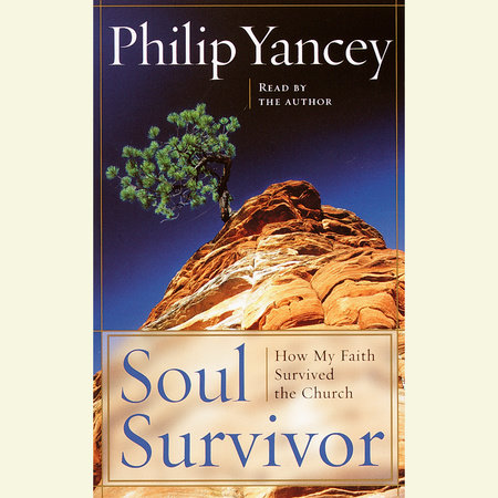 Soul Survivor by Philip Yancey