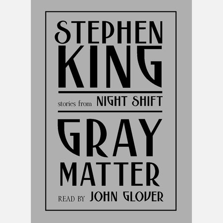 Gray Matter by Stephen King