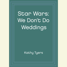 Star Wars: We Don't Do Weddings