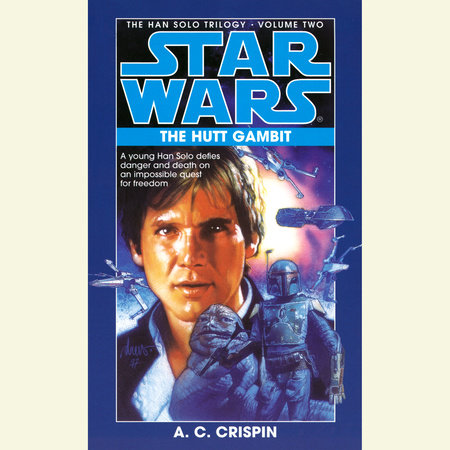 Star Wars: The Han Solo Trilogy: The Hutt Gambit by A. C. Crispin