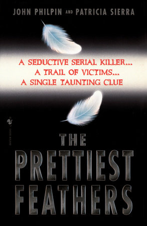The Prettiest Feathers by John Philpin and Patricia Sierra