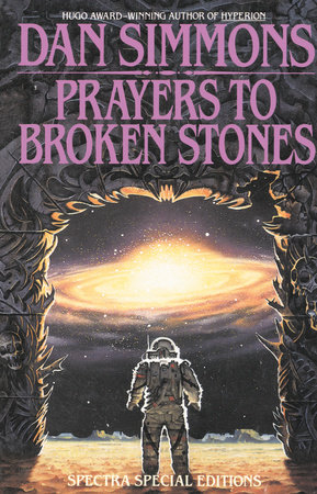 PRAYERS TO BROKEN STONES by Dan Simmons