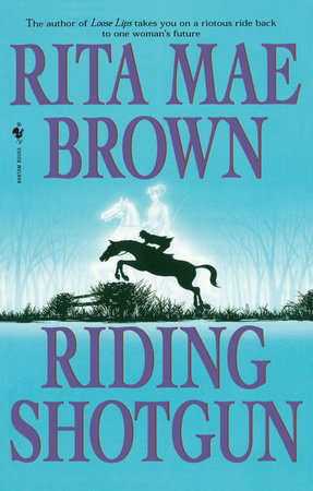 RIDING SHOTGUN by Rita Mae Brown