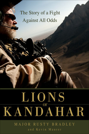 Lions of Kandahar by Rusty Bradley and Kevin Maurer