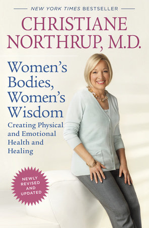 Women's Bodies, Women's Wisdom (Revised Edition) by Christiane Northrup, M.D.