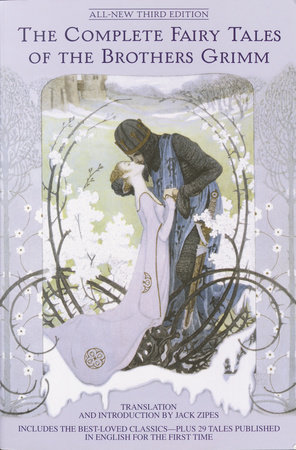 The Complete Fairy Tales of the Brothers Grimm All-New Third Edition by