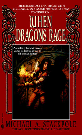 When Dragons Rage by Michael A. Stackpole