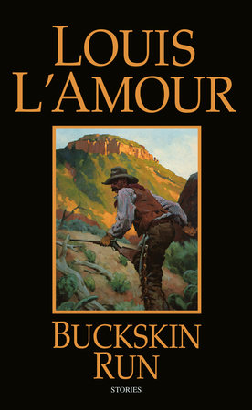 Buckskin Run by Louis L'Amour