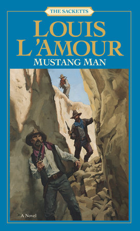 Mustang Man: The Sacketts by Louis L'Amour