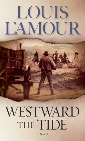 Westward the Tide by Louis L'Amour