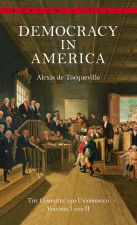Democracy in America by Alexis De Tocqueville