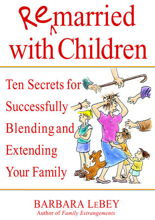 Remarried with Children by Barbara LeBey
