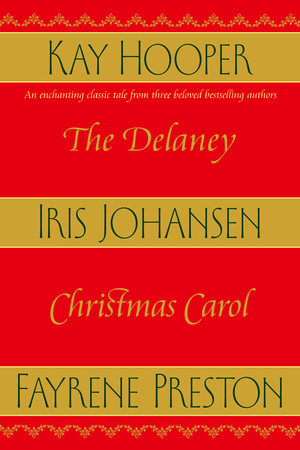 The Delaney Christmas Carol by Iris Johansen, Kay Hooper and Fayrene Preston