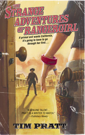 The Strange Adventures of Rangergirl by Tim Pratt