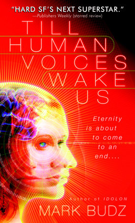 Till Human Voices Wake Us by Mark Budz