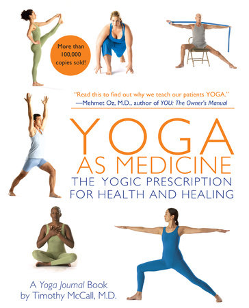 Yoga as Medicine by Yoga Journal and Timothy McCall
