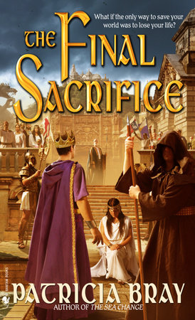 The Final Sacrifice by Patricia Bray