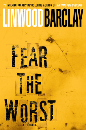 Fear The Worst by Linwood Barclay
