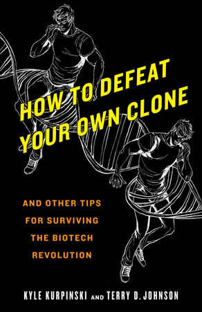 How to Defeat Your Own Clone by Kyle Kurpinski