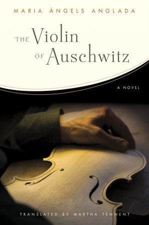 The Violin of Auschwitz by Maria Angels Anglada