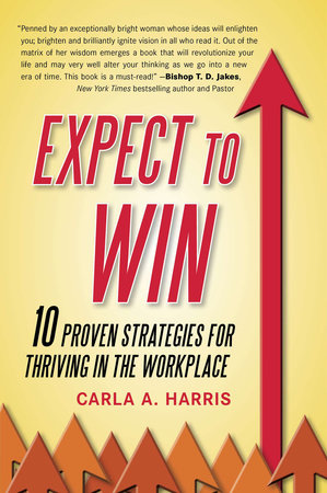 Expect to Win by Carla A Harris