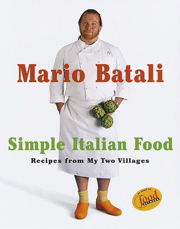 Mario Batali Simple Italian Food by Mario Batali