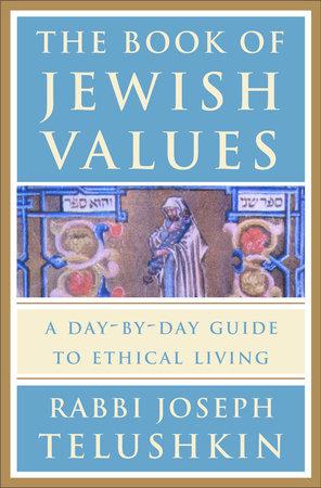 The Book of Jewish Values by Rabbi Joseph Telushkin