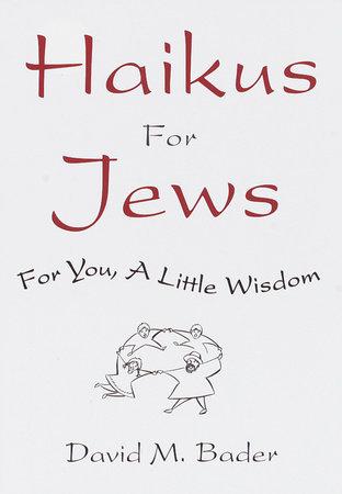 Haikus for Jews by David M. Bader