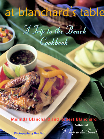 At Blanchard's Table by Melinda Blanchard and Robert Blanchard