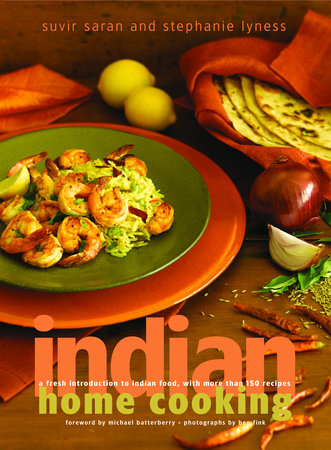 Indian Home Cooking by Suvir Saran and Stephanie Lyness
