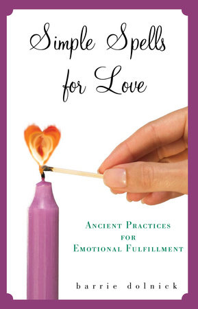 Simple Spells for Love by Barrie Dolnick