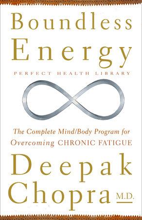 Boundless Energy by Deepak Chopra, M.D.