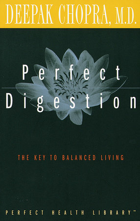 Perfect Digestion by Deepak Chopra, M.D.
