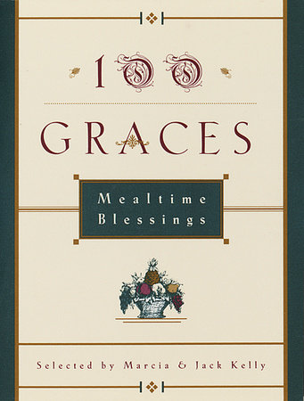 100 Graces by Marcia M. Kelly and Jack Kelly