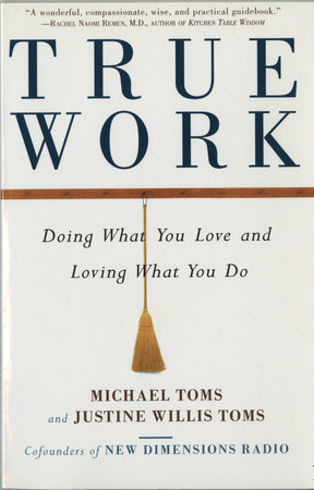 True Work by Michael Toms and Justine Toms
