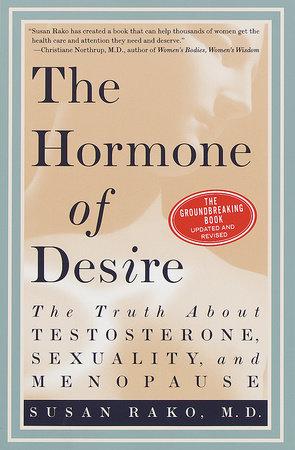 The Hormone of Desire by Susan Rako, M.D.