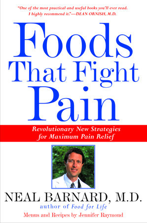 Foods That Fight Pain by Neal Barnard, M.D.